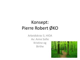 Konsept: Pierre Robert ØKO