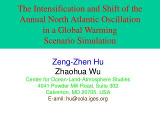 Zeng-Zhen Hu Zhaohua Wu Center for Ocean-Land-Atmosphere Studies 4041 Powder Mill Road, Suite 302