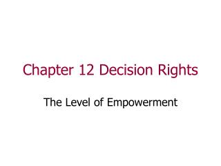 Chapter 12 Decision Rights