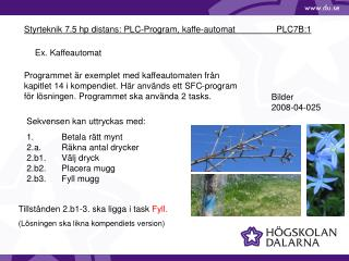 Styrteknik 7.5 hp distans: PLC-Program, kaffe-automat                 PLC7B:1