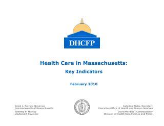 Health Care in Massachusetts: Key Indicators February 2010