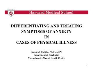 DIFFERENTIATING AND TREATING SYMPTOMS OF ANXIETY IN CASES OF PHYSICAL ILLNESS