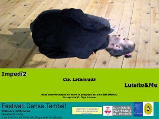 Impedí2 Cia. Lataimada Luisito&Me dues aproximacions en Work in progress del solo INFEMINA2