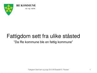 """Fattigdom sett fra ulike ståsted """"Da Re kommune ble en fattig kommune"""""""