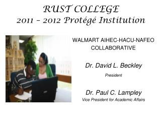 RUST COLLEGE 2011 – 2012 Protégé Institution