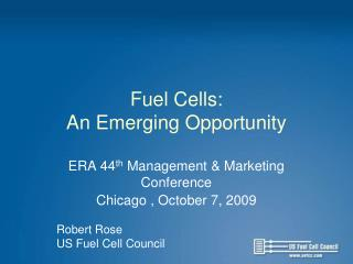 Fuel Cells:  An Emerging Opportunity