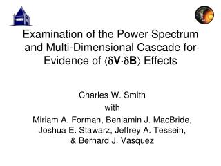 Examination of the Power Spectrum and Multi-Dimensional Cascade for Evidence of   VB  Effects