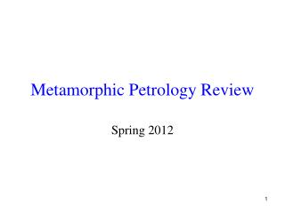 Metamorphic Petrology Review