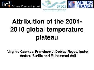 Attribution of the 2001-2010 global temperature plateau