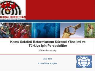 Kamu Sektörü Reformlarının Küresel Yönelimi ve Türkiye için Perspektifler