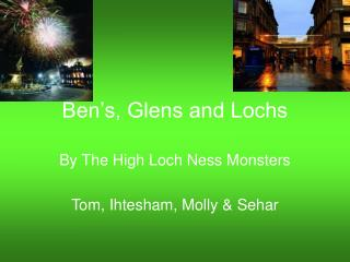 Ben's, Glens and Lochs