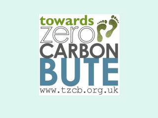 Towards Zero Carbon Bute Aims to help Bute people to reduce the island�s overall  carbon footprint