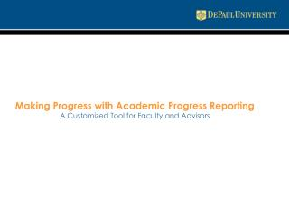 Making Progress with Academic Progress Reporting A Customized Tool for Faculty and Advisors