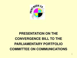 PRESENTATION ON THE CONVERGENCE BILL TO THE PARLIAMENTARY PORTFOLIO COMMITTEE ON COMMUNICATIONS