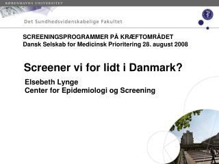 Screener vi for lidt i Danmark?
