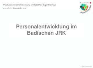 Personalentwicklung im Badischen JRK