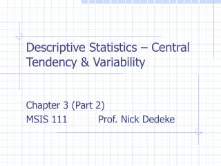 Descriptive Statistics   Central Tendency  Variability