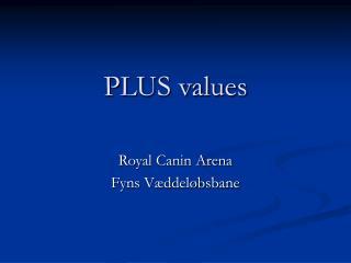 PLUS values