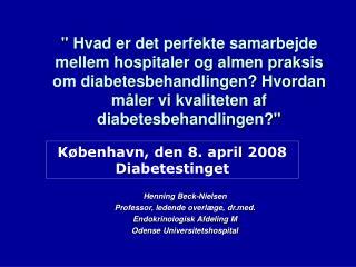 Henning Beck-Nielsen Professor, ledende overlæge, drd. Endokrinologisk Afdeling M