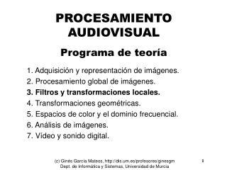 PROCESAMIENTO AUDIOVISUAL Programa de teor�a