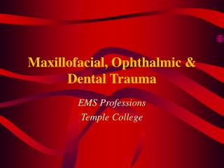 Maxillofacial, Ophthalmic & Dental Trauma