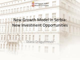 New  G rowth M odel  in Serbia : New Investment O pportunities