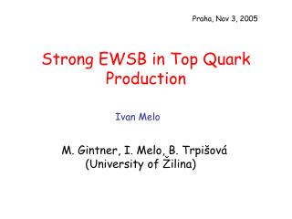 Strong EWSB in Top Quark Production