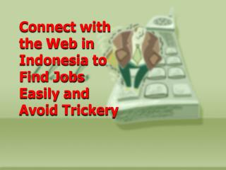 Connect with the Web in Indonesia to Find Jobs Easily