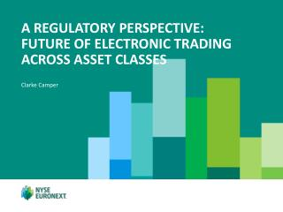 A regulatory perspective: future of electronic trading across asset classes