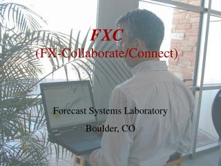 FXC (FX-Collaborate/Connect)