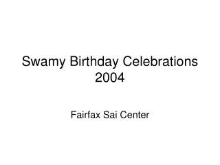 Swamy Birthday Celebrations 2004