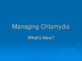 Managing Chlamydia
