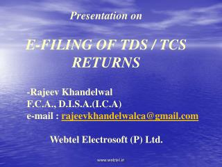 Presentation on E-FILING OF TDS / TCS RETURNS           -Rajeev Khandelwal