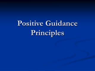 Positive Guidance  Principles