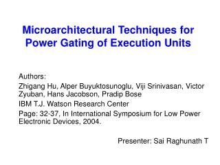 Microarchitectural Techniques for Power Gating of Execution Units