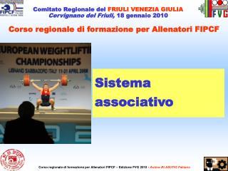 Comitato Regionale del  FRIULI VENEZIA GIULIA Cervignano del Friuli,  18 gennaio 2010