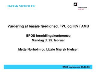 Vurdering af basale f�rdighed, FVU og IKV i AMU EPOS formidlingskonference  Mandag d. 25. februar