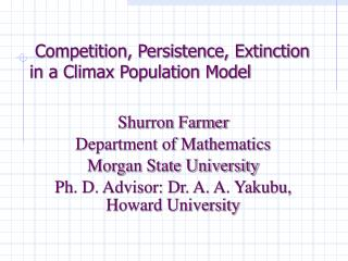 Competition, Persistence, Extinction in a Climax Population Model