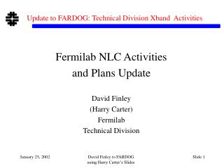 Update to FARDOG: Technical Division Xband  Activities