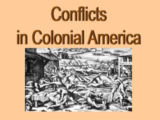 Conflicts in Colonial America