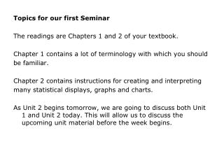 Topics for our first Seminar The readings are Chapters 1 and 2 of your textbook.
