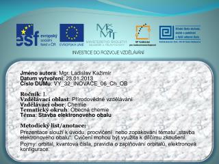 Jméno autora : Mgr. Ladislav  Kažimír Datum vytvoření : 23.01.2013