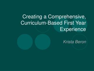Creating a Comprehensive, Curriculum-Based First Year Experience