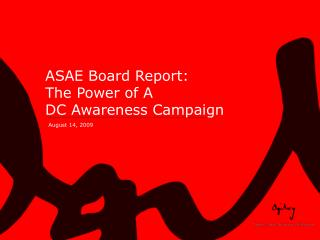ASAE Board Report: The Power of A DC Awareness Campaign