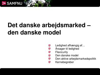 Det danske arbejdsmarked � den danske model