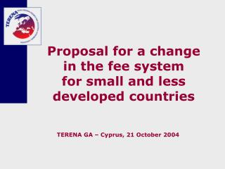 Proposal for a change  in the fee system  for small and less developed countries