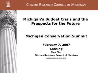 Michigan s Budget Crisis and the  Prospects for the Future