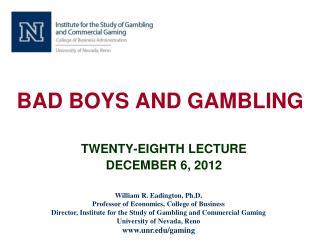 BAD BOYS AND GAMBLING