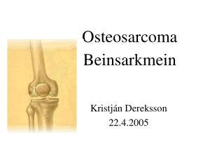 Osteosarcoma Beinsarkmein