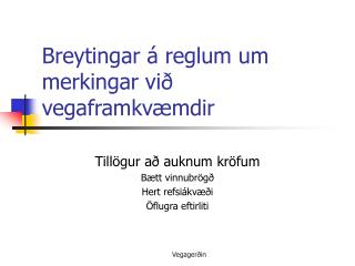 Breytingar á reglum um merkingar við vegaframkvæmdir
